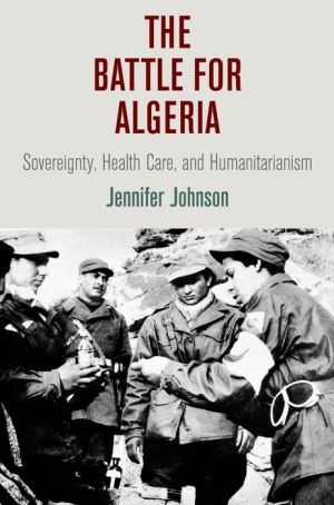 The Battle for Algeria: Sovereignty, Health Care, and Humanitarianism