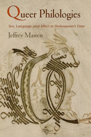 Queer Philologies: Sex, Language, and Affect in Shakespeare's Time