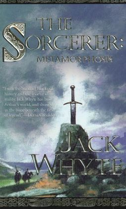 The Sorcerer: Metamorphosis (Camulod Chronicles Series #6)