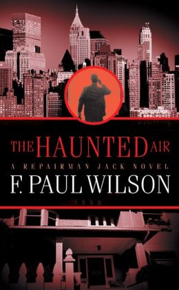 The Haunted Air (Repairman Jack Series #6)