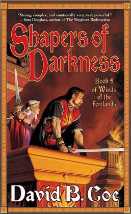 Shapers of Darkness (Winds of the Forelands Series, #4)