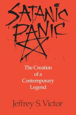 Satanic Panic; The Creation of a Contemporary Legend