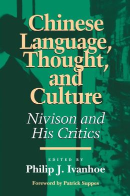 Chinese Language, Thought, and Culture; Nivison and His Critics