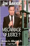 Jim Bakker: Miscarriage of Justice?