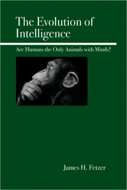 Evolution of Intelligence: Are Humans the Only Animals with Minds?