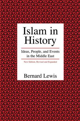 Islam in History: Ideas, People, and Events in the Middle East