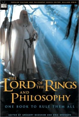 The Lord of the Rings and Philosophy: One Book to Rule Them All