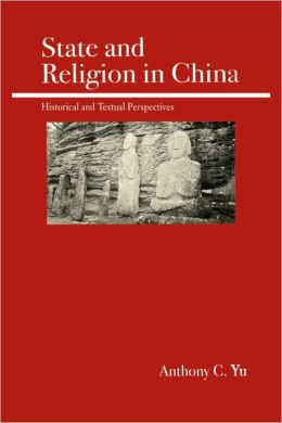 State and Religion in China: Historical and Textual Perspectives