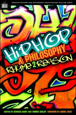 Hip-Hop and Philosophy: Rhyme 2 Reason (Popular Culture and Philosophy Series)