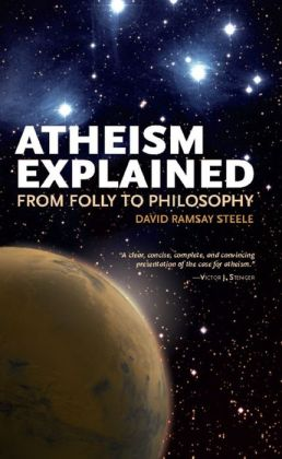 Atheism Explained: From Folly to Philosophy