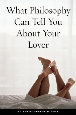 What Philosophy Can Tell You About Your Lover