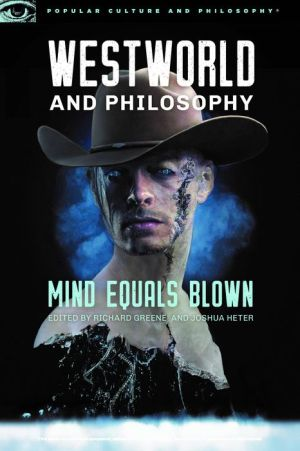 Book Westworld and Philosophy: Mind Equals Blown