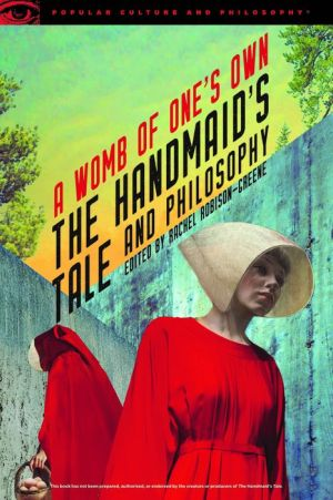 Book The Handmaid's Tale and Philosophy: A Womb of One's Own