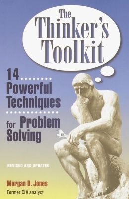 The Thinker's Toolkit: Fourteen Powerful Techniques for Problem Solving