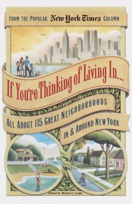 If You're Thinking of Living In: All About 115 Great Neighborhoods in Around New York