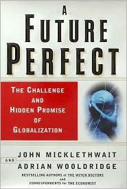 Future Perfect: The Challenge and Hidden Pursuit of Globalization