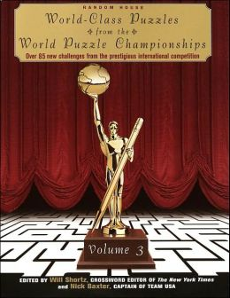 World-Class Puzzles from the World Puzzle Championships, Volume 3