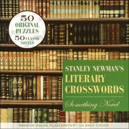 Stanley Newman's Literary Crosswords: Something Novel