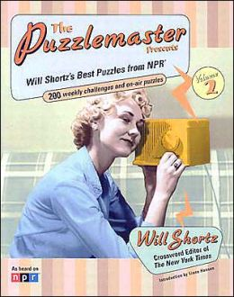 The Puzzlemaster Presents, Volume 2: Will Shortz's Best Puzzles from NPR