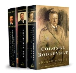 Theodore Roosevelt Trilogy Bundle: The Rise of Theodore Roosevelt / Theodore Rex / and Colonel Roosevelt