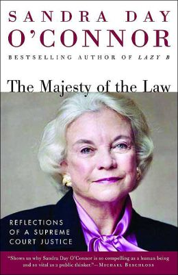 The Majesty of the Law: Reflections of a Supreme Court Justice