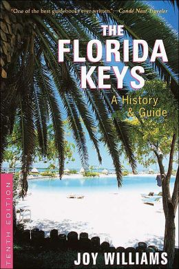 The Florida Keys: A History and Guide