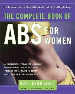 Complete Book of Abs for Women: The Definitive Resource for Every Stage of a Woman's Life
