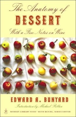 Anatomy of Dessert: With a Few Notes on Wine