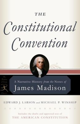 The Constitutional Convention: A Narrative History