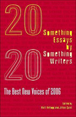 Twentysomething Essays by Twentysomething Writers: The Best New Voices of 2006