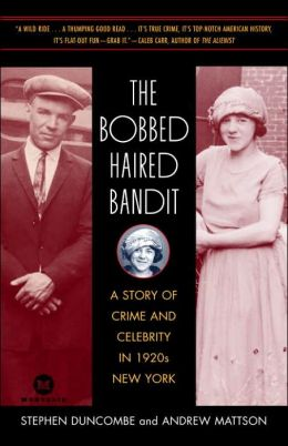 The Bobbed Haired Bandit: A Story of Crime and Celebrity in 1920s New York