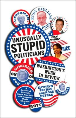 Unusually Stupid Politicians: Washington's Weak in Review