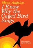 Book Cover Image. Title: I Know Why the Caged Bird Sings, Author: Maya Angelou