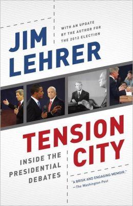 Tension City: Inside the Presidential Debates