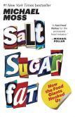 Book Cover Image. Title: Salt Sugar Fat:  How the Food Giants Hooked Us, Author: Michael Moss