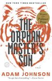 Book Cover Image. Title: The Orphan Master's Son, Author: Adam Johnson