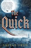 Book Cover Image. Title: The Quick, Author: Lauren Owen