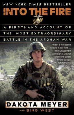 A Firsthand Account of the Most Extraordinary Battle in the Afghan War [Requested] - Dakota Meyer & Bing West