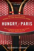 Book Cover Image. Title: Hungry for Paris:  The Ultimate Guide to the City's 109 Best Restaurants, Author: Alexander Lobrano