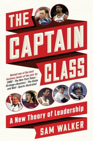 The Captain Class: A New Theory of Leadership