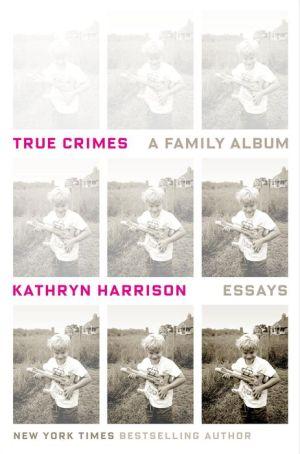 True Crimes: A Family Album