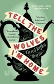 Book Cover Image. Title: Tell the Wolves I'm Home, Author: Carol Rifka Brunt