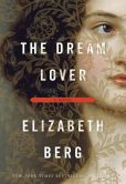 Book Cover Image. Title: The Dream Lover, Author: Elizabeth Berg