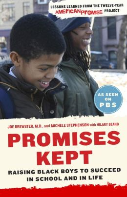 Promises Kept: Raising Black Boys to Succeed in School and in Life