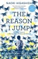 Book Cover Image. Title: The Reason I Jump:  The Inner Voice of a Thirteen-Year-Old Boy with Autism, Author: Naoki Higashida