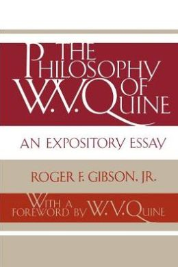 The Philosophy of W. V. Quine: An Expository Essay