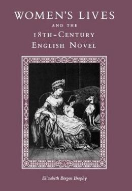 Women's Lives And The 18th-Century English Novel