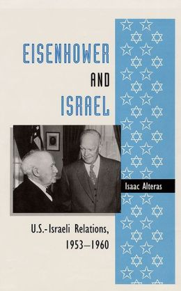 Eisenhower and Israel: U. S. -Israeli Relations, 1953-1960