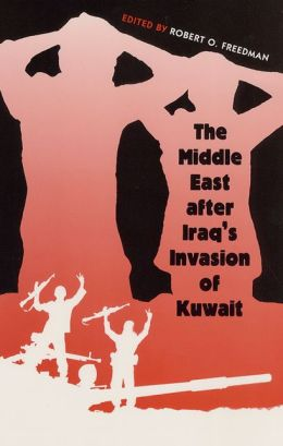 The Middle East after Iraq's Invasion of Kuwait