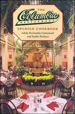 The Columbia Restaurant Spanish Cookbook